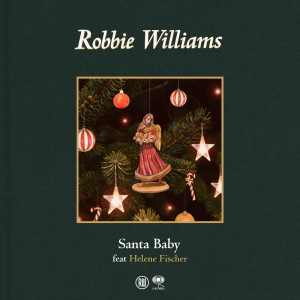 Album Santa Baby (feat. Helene Fischer) from Robbie Williams