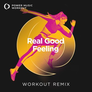 Album Real Good Feeling - Single from Power Music Workout