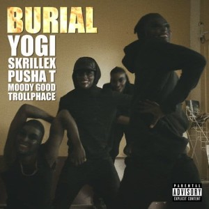 Burial (feat. Pusha T, Moody Good, TrollPhace) (Explicit)