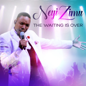 Album The Waiting Is Over from Neyi Zimu