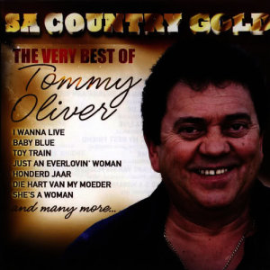 Album SA Country Gold (The Very Best Of Tommy Oliver) from Tommy Oliver