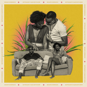 Album Estragar o que Está Bom from Edgar Domingos