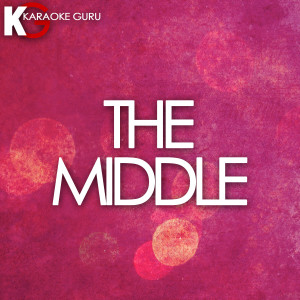 Karaoke Guru的專輯The Middle (Originally Performed by Zedd, Maren Morris & Grey) [Karaoke Version]