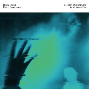 Glory Days (Remix) dari Horse Planet Police Department