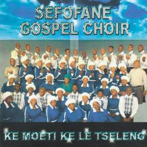 Album Ke Moeti Ke Le Tseleng from Sefofane Gospel Choir