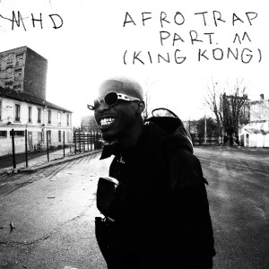 Album Afro Trap Part. 11 (King Kong) (Explicit) from MHD