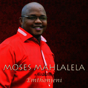 Album Emthonjeni from Moses Mahlalela