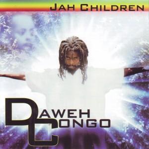 Album Jah Children from Daweh Congo