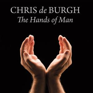 Chris De Burgh的專輯The Hands of Man