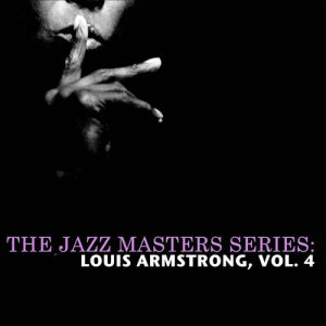 Louis Armstrong的專輯The Jazz Masters Series: Louis Armstrong, Vol. 4