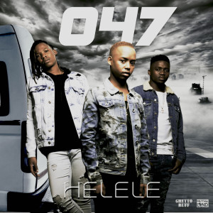 Listen to Helele song with lyrics from 047