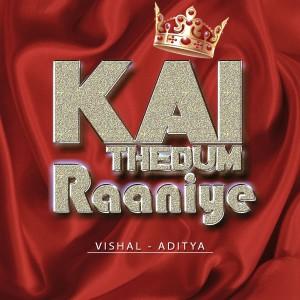 Kai Thedum Raaniye