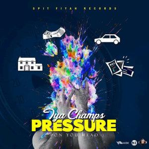 Album Pressure (Pon Yuh Head) from Iya Champs