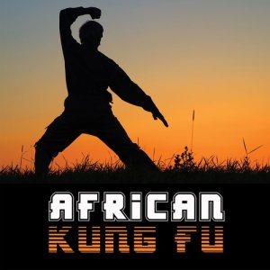 Album African Kung Fu from Lalela Artists