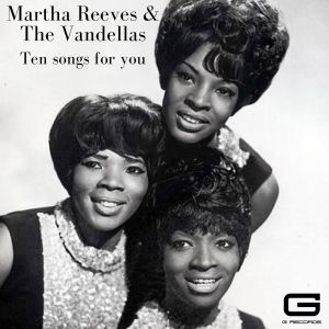 Album Ten songs for you from Martha Reeves & The Vandellas