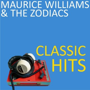 Album Classic Hits from Maurice Williams & The Zodiacs