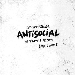 Album Antisocial (MK Remix) from Ed Sheeran