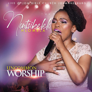 Album Uncommon Worship from Nontsikelelo Hlomela