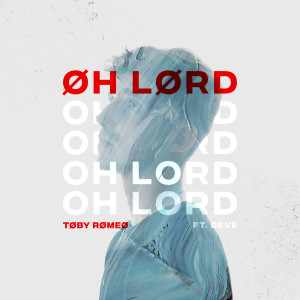 Album Oh Lord from Toby Romeo