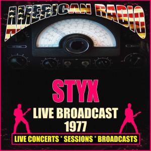 Styx的專輯Live Broadcast 1977