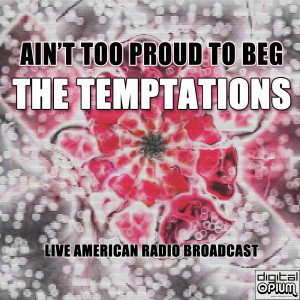 Album Ain't Too Proud To Beg (Live) from The Temptations