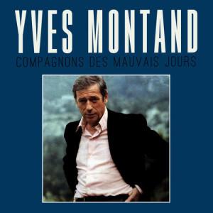 收聽Yves Montand的Compagnons des mauvais jours歌詞歌曲
