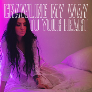 Album Crawling My Way To Your Heart (Explicit) from DOROTHY