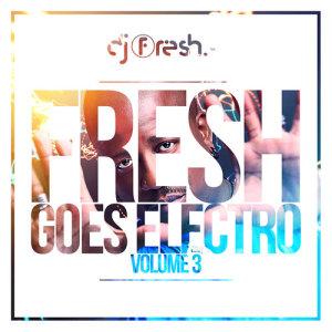 Album Fresh Goes Electro Vol. 3 from Various Artists