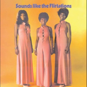 Album Sounds Like The Flirtations from The Flirtations