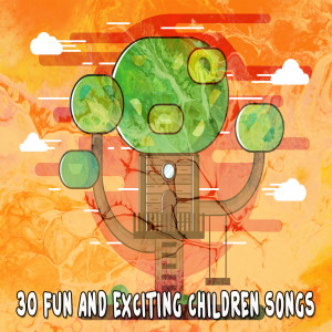 30 Fun and Exciting Children Songs