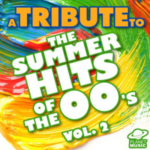The Hit Co.的專輯A Tribute to the Summer Hits of the 00's, Vol. 2
