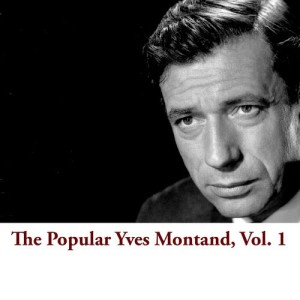 Yves Montand的專輯The Popular Yves Montand, Vol. 1