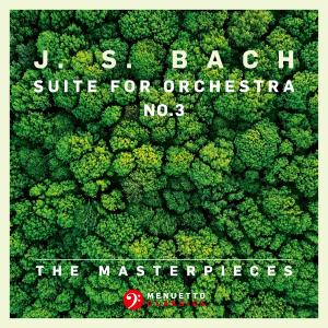Album The Masterpieces - Bach: Suite for Orchestra No. 3 in D Major, BWV 1068 from Mainzer Kammerorchester