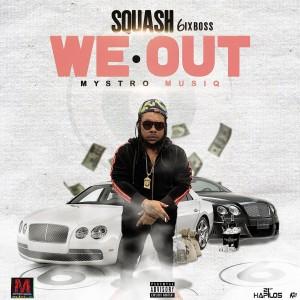 Album We Out (Explicit) from Squash
