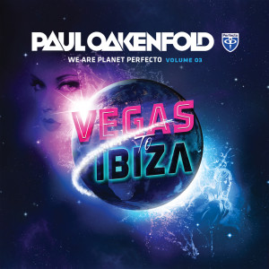 Paul Oakenfold的專輯We Are Planet Perfecto, Vol. 3 - Vegas To Ibiza