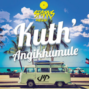 Listen to Kuth'Angikhumule song with lyrics from Sparks Bantwana