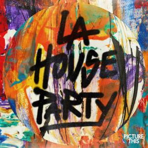 Picture This的專輯LA House Party