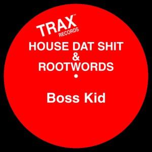 Album Boss Kid (Explicit) from House Dat Shit