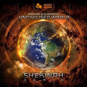Album Uncivilised World (Shekinah Remix) from Materia
