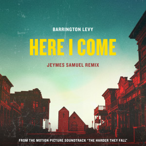 """Album Here I Come (Jeymes Samuel Remix (From The Motion Picture Soundtrack """"The Harder They Fall"""")) from Barrington Levy"""
