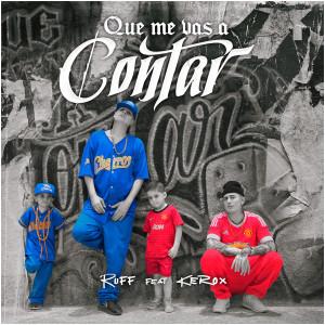 Que Me Vas a Contar (feat. Kerox)