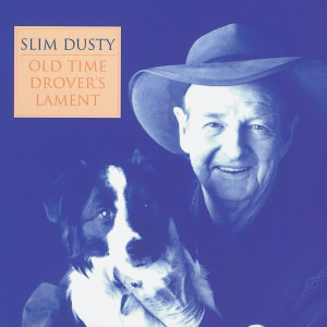 Old Time Drover's Lament 1994 Slim Dusty
