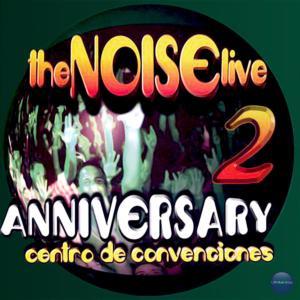 The Noise的專輯Live 2: Anniversary - Centro de Convenciones (Explicit)