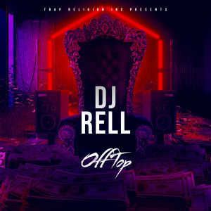 Album Off Top from DJ Rell