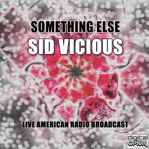 Album Something Else (Live) from Sid Vicious