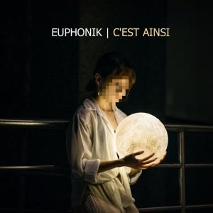 Album C'est ainsi (Explicit) from EUPHONIK