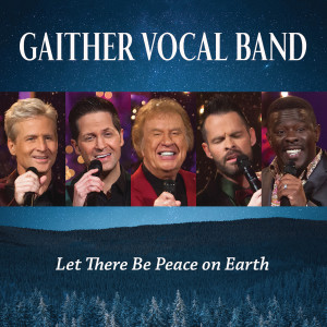 Album Let There Be Peace On Earth from Gaither Vocal Band