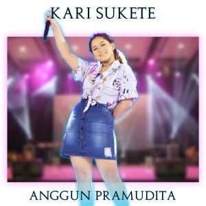 Kari Sukete (Explicit) dari Anggun Pramudita