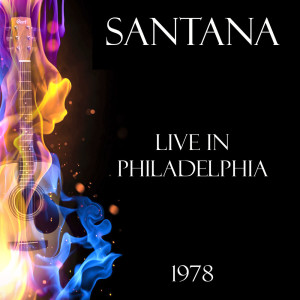 Album Live in Philadelphia 1978 from Santana