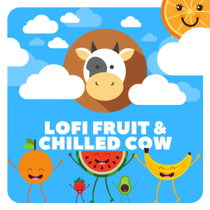 Album Lofi Fruit & Chilled Cow from Lofi Chillhop